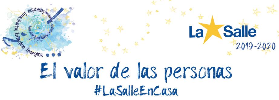 La Salle agradece a toda la familia lasaliana su entrega en estos momentos reconociendo «El valor de las personas»